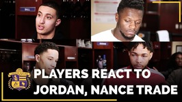Lakers Player's REACTIONS To Trading Jordan Clarkson And Larry Nance Jr.
