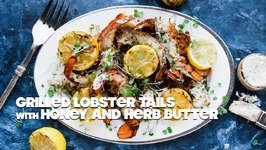 How To Grill Lobster Tails With Herb Honey Butter