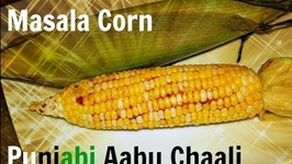 Indian Bhutta - Aabu Chali - Roasted Corn In Microwave