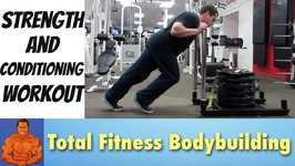 Total Body Strength and Conditioning Workout Routine