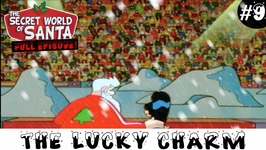 The Lucky Charm - Episode 9 - Secret World Of Santa Claus