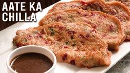 Aate Ka Chilla  Mother's Recipe How To Make Wheat Cheela  Amchur Chutney  Healthy Breakfast