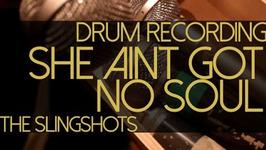 Drum Vintage Recording - She Ain't Got No Soul