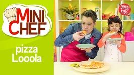 Cocina Con Niños- Pizza Looola- Minichef