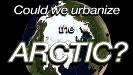 Could We Urbanize The Arctic?