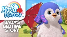 Bada's Bedtime Story Premiere: Fly Away Kite!
