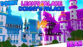 Minecraft DONNY'S PALACE VS LEAH'S PALACE!! Donny & Leah Challenge Games.