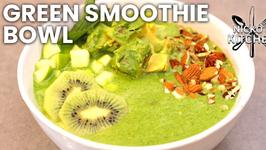 Green Smoothie Bowl - Breakfast Recipe