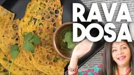 RAVA DOSA - Crispy Semolina Savory Crepe