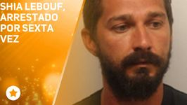 Shia LaBeouf, arrestado por sexta vez
