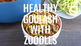 Healthy Goulash With Zoodles