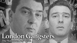 London Gangsters: The Notorious Kray Twins