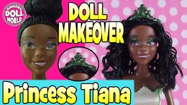 Barbie Doll Makeovers Disney Princess Tiana Before and After