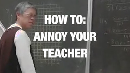 A Complete Guide to Annoying Your Teacher