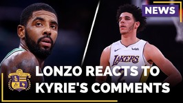 Lonzo Ball Reacts To Kyrie Irving's Comments