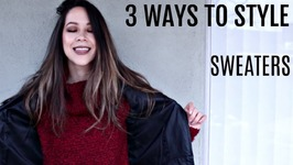 3 Ways To Style Sweaters