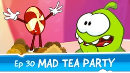 Om Nom Stories- Mad Tea Party -Episode 30 Cut the Rope- Magic