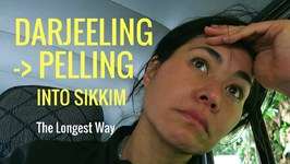DARJEELING TO PELLING into SIKKIM - The Longest Way to Sikkim - India vlog