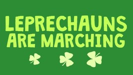 Leprechauns Are Marching - Kids Song - St Patricks Day - Preschool - Kids Videos