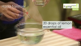 Make Natural Hand Sanitizer At Home - Home Remedies