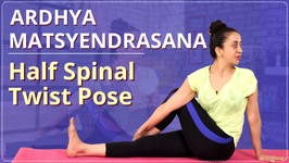 How To Do Half Spinal Twist Pose Ardha Matsyendrasana - Strengthen Spine Simple Yoga Lessons