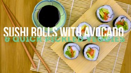 Sushi Rolls With Avocado And Quick Pickled Veggies