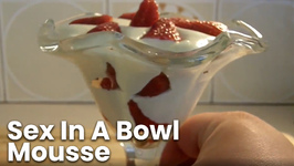 Sex In A Bowl Mousse