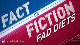 Fad Diets - Fact or Fiction
