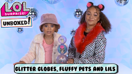 LOL Surprise! Unboxed! Season 4 Ep 12: Glitter Globes, Fluffy Pets and Lils!