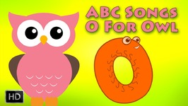 ABC Songs For Children - Alphabet Song - Baby Songs - Kids Songs - O for Owl - Phonics