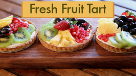 Fresh Fruit Tart  Easy Tart Recipe  Beat Batter Bake With Priyanka
