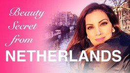 Beauty Secrets From Netherlands - Bathing Rituals