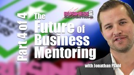 The Future Of Business Mentoring Part 4 of 4