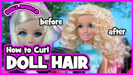 Barbie Doll Makeover How to Curl Barbie Doll Hair