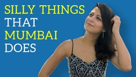 Silly Things That Mumbai Does