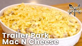 Trailer Park Mac N Cheese - Up your Mac N Cheese Game