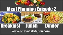 Meal Planning Episode 2 - Breakfast: Scrambled Tofu, Lunch: Burger, Dinner: Rice (Biryani)
