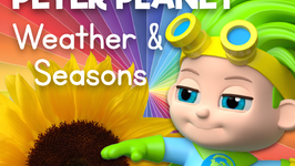 Learn about the Weather and Seasons with Peter Planet