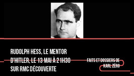Rudolph Hess, le mentor d'Hitler le 13 mai à 21h30 sur RMC Découverte
