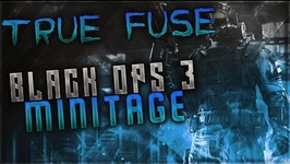 TRuE Fuse - A BO3 Minitage