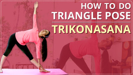 Step By Step Triangle Pose For Beginners - Learn Trikonasana In 2 Minutes Simple Yoga Lessons