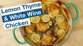 Easy Weeknight Lemon Thyme And White Wine Chicken