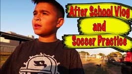 AFTER SCHOOL VLOG and SOCCER PRACTICE -SEPT 26- 2017