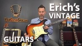 Tour of Erich's Vintage Guitars