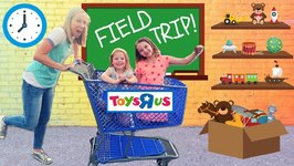 Toy School Field Trip to a REAL Toys R Us !!!
