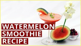 How To Make A WATERMELON SMOOTHIE - Healthy Recipes