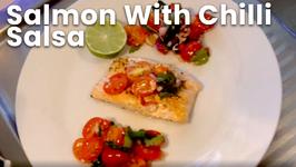 Salmon With Chilli Salsa
