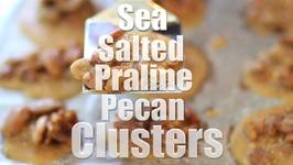 Sea Salted Praline Pecan Cluster