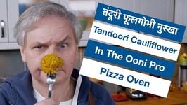 Tandoori-Style Cauliflower Tandoori Gobi