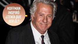 Dustin Hoffman inspiró la película 'Tenía que ser él'?